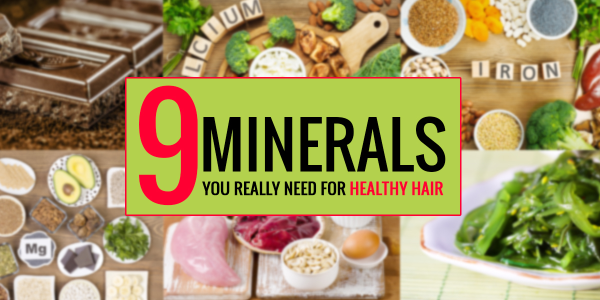 9 Minerals for hair growth